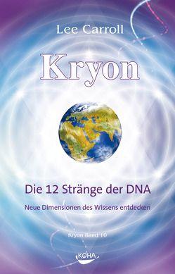 Kryon: Kryon, Geb, Bd.10: Die 12 Stränge der DNA von Carroll,  Lee