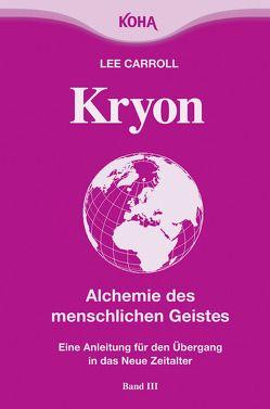 Kryon: Kryon, Kt, Bd.3 : Alchemie des menschlichen Geistes: Bd 3 (Broschiert) von Carroll,  Lee