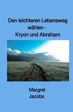 Kryon und Abraham Bücher / Den leichteren Lebensweg wählen – Kryon und Abraham von Jacobs,  Margret