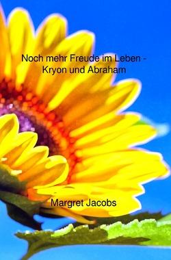Kryon und Abraham Bücher / Noch mehr Freude im Leben – Kryon und Abraham von Jacobs,  Margret