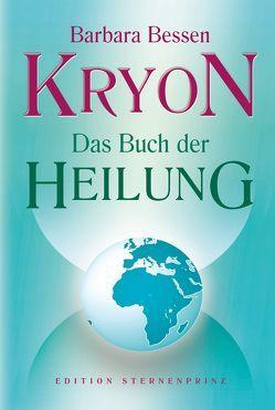 Kryon Das Buch der Heilung von Bessen,  Barbara