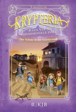 Krypteria – Jules Vernes geheimnisvolle Insel. Der Schatz in der Geisterstadt von Grubing,  Timo, Lenk,  Fabian