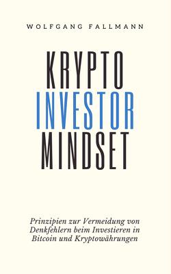 Krypto Investor Mindset von Fallmann,  Wolfgang