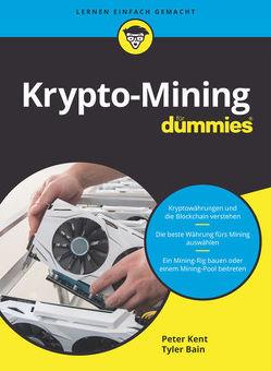 Krypto-Mining für Dummies von Bain,  Tyler, Kent,  Peter, Kommer,  Isolde