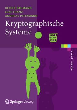 Kryptographische Systeme von Baumann,  Ulrike, Franz,  Elke, Pfitzmann,  Andreas
