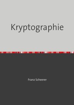Kryptologie von Scheerer,  Franz