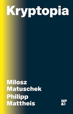 Kryptopia von Mattheis,  Philipp, Matuschek,  Milosz