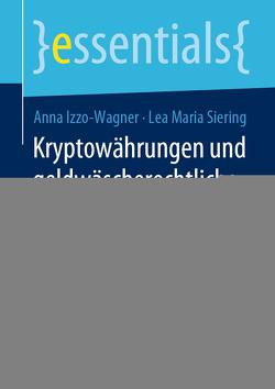 Kryptowährungen und geldwäscherechtliche Regulierung von Izzo-Wagner,  Anna, Siering,  Lea Maria