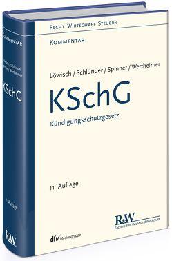 KSchG – Kündigungsschutzgesetz von Löwisch,  Manfred, Schlünder,  Guido, Spinner,  Günther, Wertheimer,  Frank