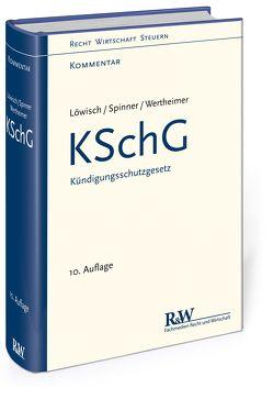 KSchG – Kündigungsschutzgesetz von Löwisch,  Manfred, Spinner,  Günther, Wertheimer,  Frank
