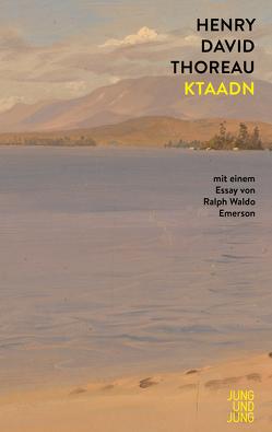 Ktaadn von Pechmann,  Alexander, Thoreau,  Henry David