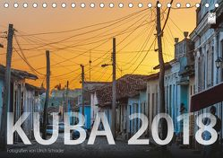 Kuba 2018 (Tischkalender 2018 DIN A5 quer) von Schrader,  Ulrich