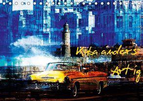 Kuba anders-Art-ig (Tischkalender 2019 DIN A5 quer) von Jordan,  Karsten