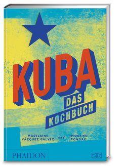 Kuba – das Kochbuch von Vázquez Gálvez,  Madeleine