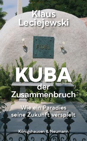 Kuba – der Zusammenbruch von Leciejewski,  Klaus