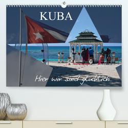 Kuba – Hier sind wir glücklich (Premium, hochwertiger DIN A2 Wandkalender 2021, Kunstdruck in Hochglanz) von Janusz,  Fryc