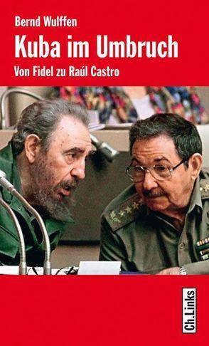 Kuba im Umbruch von Wulffen,  Bernd