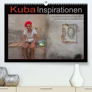 Kuba Inspirationen (Premium, hochwertiger DIN A2 Wandkalender 2021, Kunstdruck in Hochglanz) von Zimmermann,  H.T.Manfred
