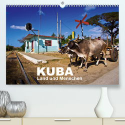 KUBA – Land und Menschen (Premium, hochwertiger DIN A2 Wandkalender 2021, Kunstdruck in Hochglanz) von Thiel (www.folkshow.de),  Marco