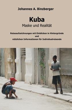 Kuba – Maske und Realität – von Dr. Binzberger,  Johannes A.