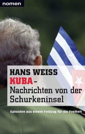 KUBA – Nachrichten von der Schurkeninsel von Weiß,  Hans