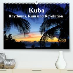 Kuba – Rhythmus, Rum und Revolution (Premium, hochwertiger DIN A2 Wandkalender 2021, Kunstdruck in Hochglanz) von Werner Altner,  Dr.