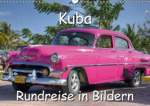 Kuba – Rundreise in Bildern (Wandkalender 2018 DIN A3 quer) von Birzer,  Christian