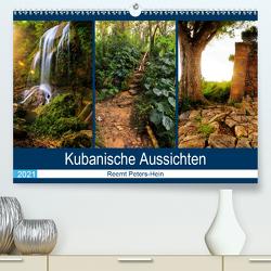 Kubanische Aussichten (Premium, hochwertiger DIN A2 Wandkalender 2021, Kunstdruck in Hochglanz) von Peters-Hein,  Reemt