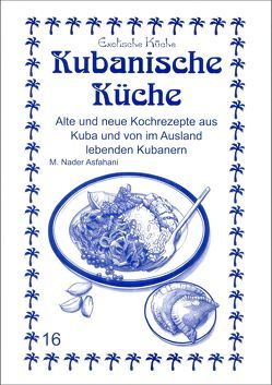 Kubanische Küche von Asfahani,  M Nader