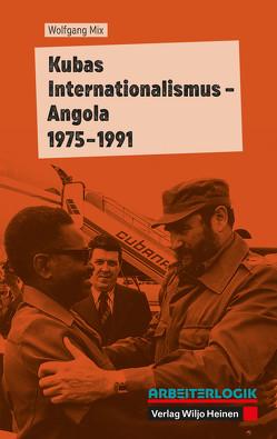 Kubas Internationalismus – Angola 1975–1991 von Mix,  Wolfgang