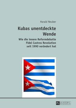 Kubas unentdeckte Wende von Neuber,  Harald