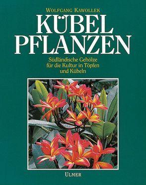 Kübelpflanzen von Kawollek,  Wolfgang