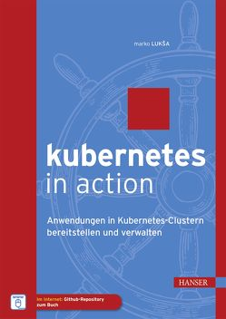 Kubernetes in Action von Lukša,  Marko
