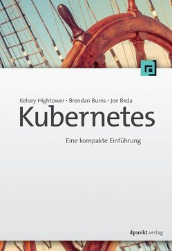 Kubernetes von Beda,  Joe, Burns,  Brendan, Demmig,  Thomas, Hightower,  Kelsey