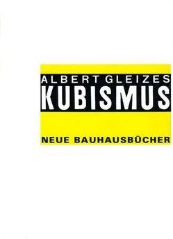 Kubismus von Gleizes,  Albert, Wingler,  Hans M.