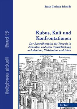 Kubus, Kult und Konfrontationen von Schmidt,  Sarah-Christin, Schmitz,  Bertram