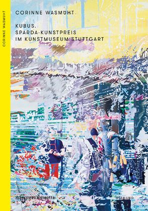 Kubus. Sparda-Kunstpreis im Kunstmuseum Stuttgart von Bündge,  Hendrik, Froitzheim,  Eva-Maria, Groos,  Ulrike, Meister,  Carolin, Végh,  Christina