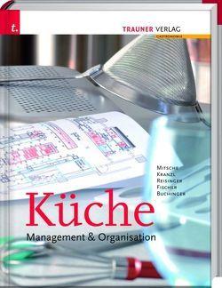 Küche: Management & Organisation von Buchinger,  Manfred, Fischer,  Peter, Kranzl,  Dieter, Mitsche,  Eduard, Reisinger,  Johann