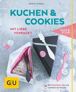 Kuchen & Cookies mit Liebe verpackt von Heinatz,  Katrin