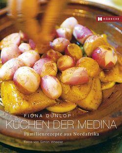Küchen der Medina von Dunlop,  Fiona, Wheeler,  Simon