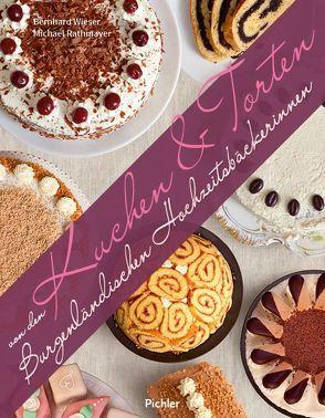 Kuchen & Torten von den Burgenländischen Hochzeitsbäckerinnen von Rathmayer,  Michael, Wieser,  Bernhard