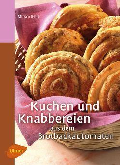 Kuchen und Knabbereien aus dem Brotbackautomaten von Beile,  Mirjam