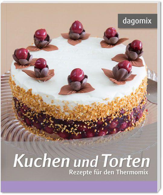 kuchen und torten rezepte f r den thermomix von dargewitz. Black Bedroom Furniture Sets. Home Design Ideas