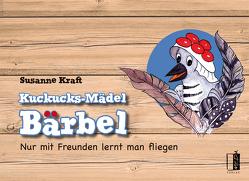 Kuckucks-Mädel Bärbel von Kraft,  Susanne