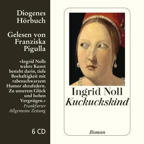 Kuckuckskind von Noll,  Ingrid, Pigulla,  Franziska