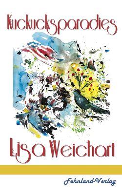 Kuckucksparadies von Weichart,  Lisa