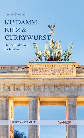 Ku`damm, Kiez und Currywurst Der Berlin-Führer für Juristen von Sternthal,  Barbara