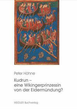 Kudrun – eine Wikingerprinzessin von der Eidermündung? von Höhne,  Peter, Wisniewski,  Roswitha