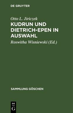 Kudrun und Dietrich-Epen in Auswahl von Jiriczek,  Otto L., Wisniewski,  Roswitha