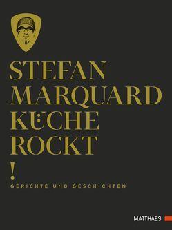 Küche rockt von Marquard,  Stefan